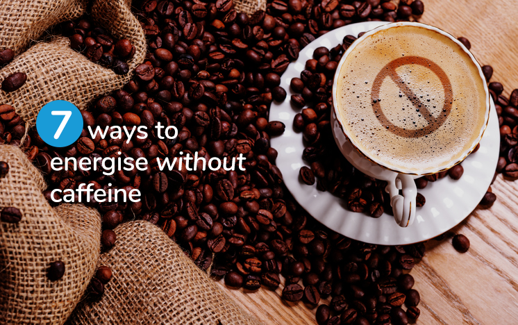 7-ways-to-energise-without-caffeine